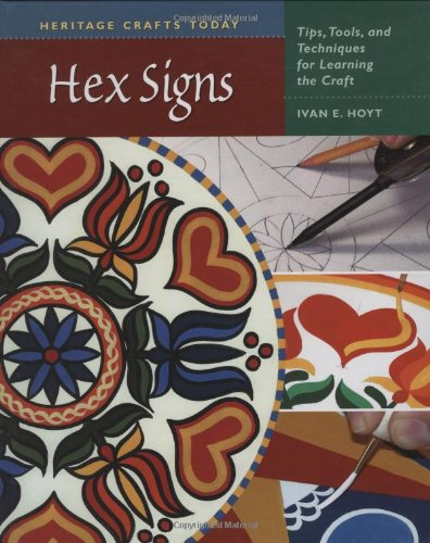 9780811703222: Hex Signs: Tips, Tools, and Techniques for Learning the Craft (Heritage Crafts Today Series)