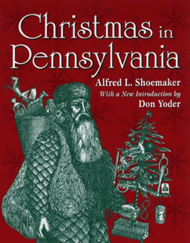 Christmas in Pennsylvania: Alfred L. Shoemaker;