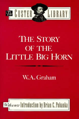 Story of the Little Big Horn (The Custer Library)