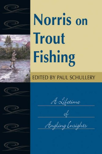 9780811703512: Norris on Trout Fishing: A Lifetime of Angling Insights (Fly-Fishing Classics Series)