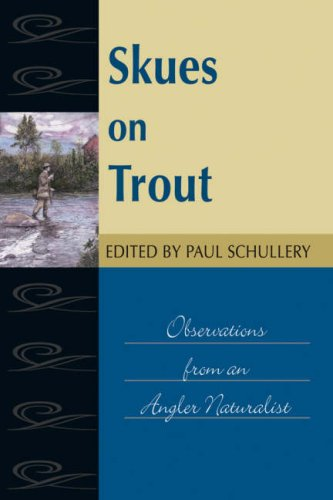 9780811703581: Skues on Trout: Observations from an Angler Naturalist (Fly-Fishing Classics Series)