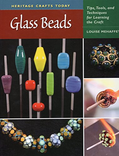 9780811703765: Glass Beads: Tips, Tools, and Techniques for Learning the Craft