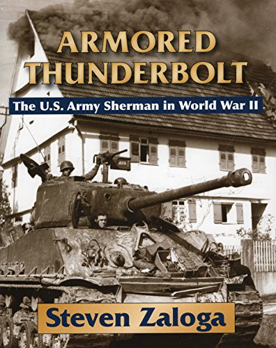 9780811704243: Armored Thunderbolt: The U.S. Army Sherman in World War II