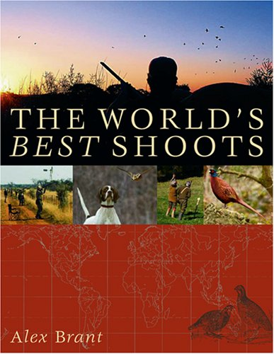 9780811704410: The World's Best Shoots: A Sporting Odyssey