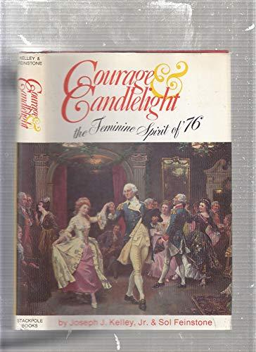 9780811704526: Courage & candlelight;: The feminine Spirit of '76,