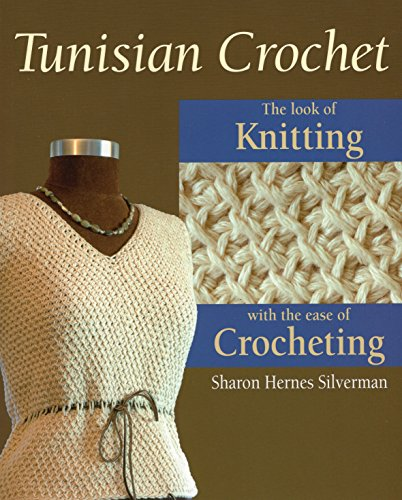 9780811704847: Tunisian Crochet: The Look of Knitting with the Ease of Crocheting