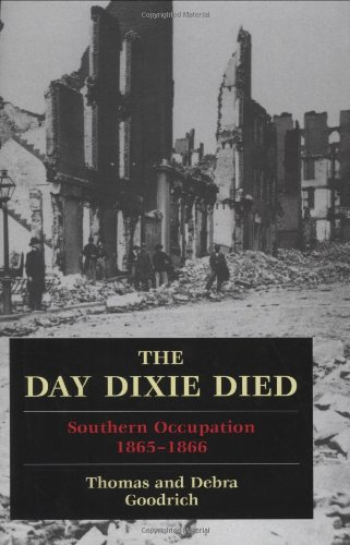 9780811704878: The Day Dixie Died: Southern Occupation, 1865-1866