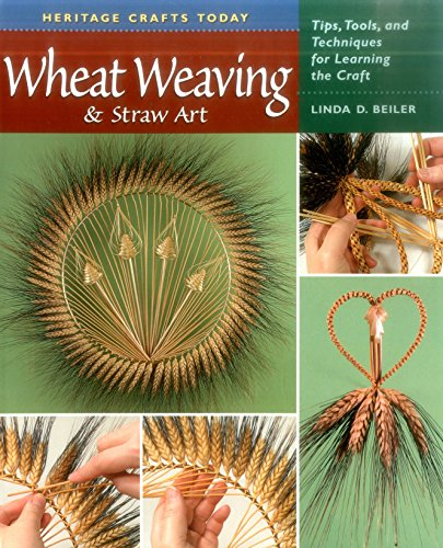 9780811704922: Wheat Weaving & Straw Art: Tips, Tools, and Techniques for Learning the Craft