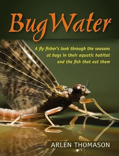 BugWater (Hardcover): Arlen Read Thomason