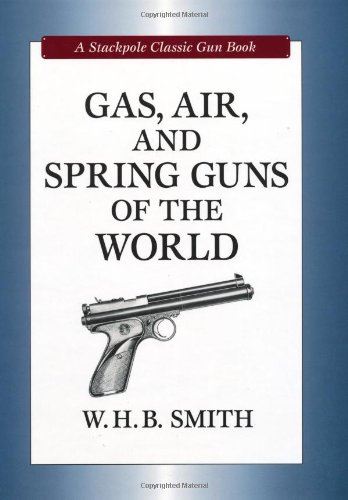 9780811705141: Gas, Air, and Spring Guns of the World (Stackpole Classic Gun Book) (Stackpole Classic Gun Books)