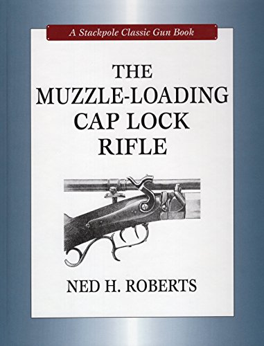 9780811705172: The Muzzle-Loading Cap Lock Rifle