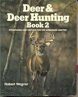 Deer and Deer Hunting Book 2: Strategies and Tactics for the Advanced Hunter