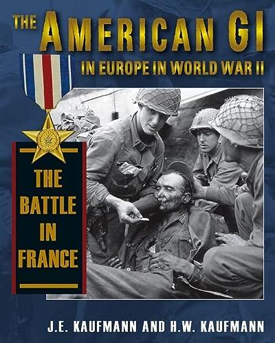 9780811705264: The American GI in Europe in World War II: The Battle in France