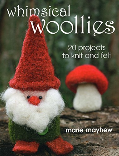 9780811705646: Whimsical Woollies: 20 Projects to Knit and Felt