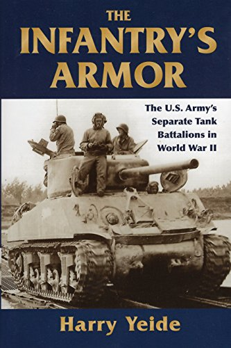 9780811705950: The Infantry's Armor: The U.S. Army's Separate Tank Battalions in World War II