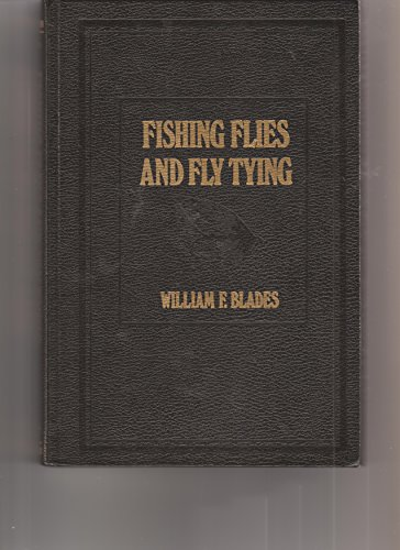 Fishing Flies and Fly Tying. American Insects,: Blades, William F.