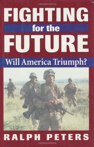 Fighting for the Future: Will America Triumph?: Peters, Ralph