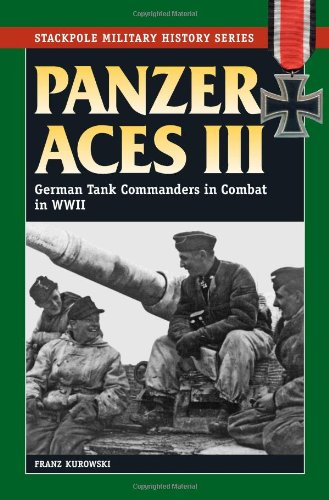 9780811706544: Panzer Aces III: German Tank Commanders in Combat in World War II (Stackpole Military History Series)