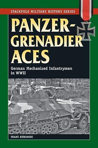 9780811706568: Panzergrenadier Aces: German Mechanized Infantryment in World War II