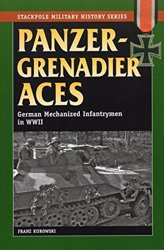 9780811706568: Panzergrenadier Aces: German Mechanized Infantrymen in World War II (The Stackpole Military History Series)