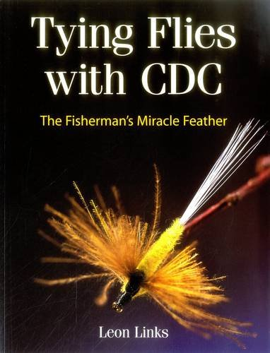 9780811706797: Tying Flies with CDC: The Fisherman's Miracle Feather