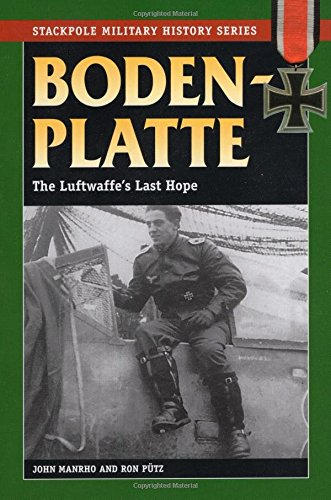 9780811706865: Bodenplatte: The Luftwaffe's Last Hope (Stackpole Military History Series)