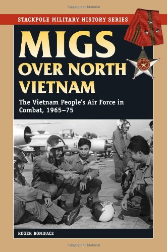 9780811706964: Migs over North Vietnam: The Vietnam People's Air Force in Combat, 1965-75 (Stackpole Military History) (Stackpole Military History Series)