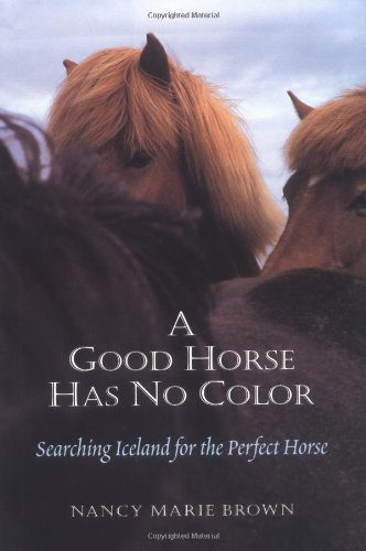 9780811707046: A Good Horse Has No Color: Searching Iceland for the Perfect Horse