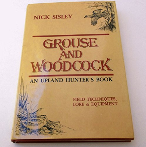 9780811707176: Grouse and Woodcock: An Upland Hunter's Book