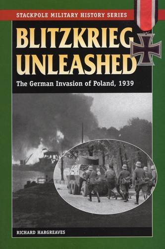 9780811707244: Blitzkrieg Unleashed: The German Invasion of Poland, 1939 (Stackpole Military History Series)
