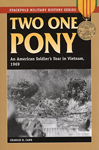 9780811707336: Two One Pony: An American Soldier's Year in Vietnam, 1969 (Stackpole Military History Series)