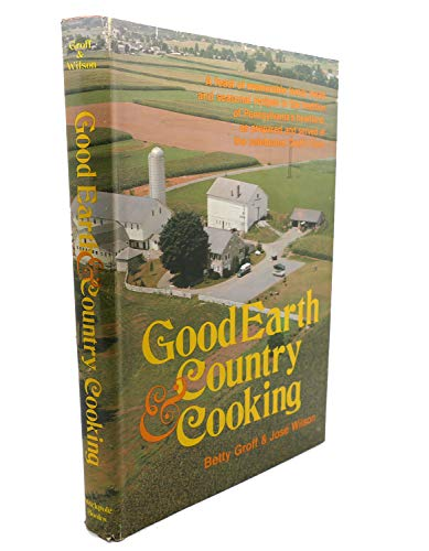 Good Earth & Country Cooking (0811707377) by Groff, Betty; Wilson, Jose