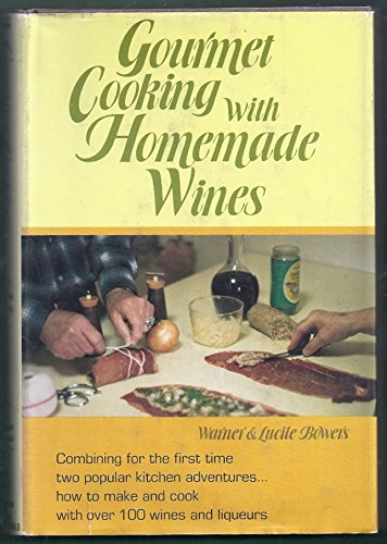 GOURMET COOKING WITH HOMEMADE WINES