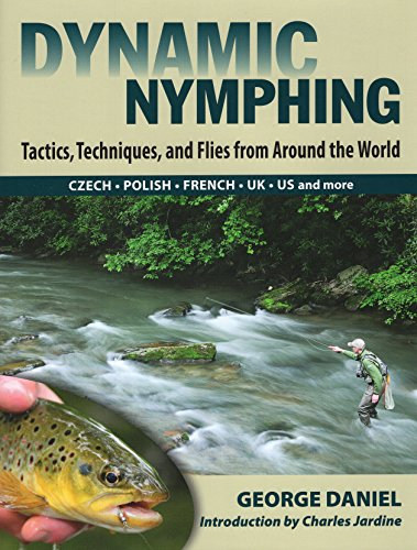 9780811707411: Dynamic Nymphing: Tactics, Techniques, and Flies from Around the World