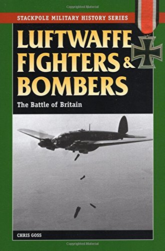 9780811707497: Luftwaffe Fighters and Bombers: The Battle of Britain (Stackpole Military History Series)