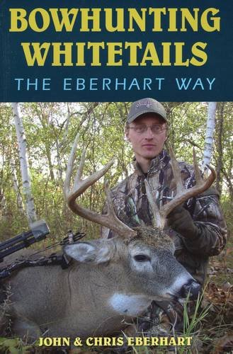 9780811707626: Bowhunting Whitetails the Eberhart Way