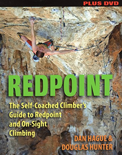Redpoint: The Self-Coached Climber's Guide to Redpoint and On-Sight Climbing: Hague, Dan, ...