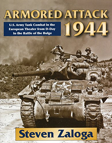 9780811707695: Armored Attack 1944: U. S. Army Tank Combat in the European Theater from D-Day to the Battle of Bulge