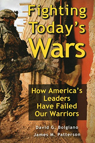Fighting Today's Wars: How America's Leaders Have: Bolgiano, David G.,