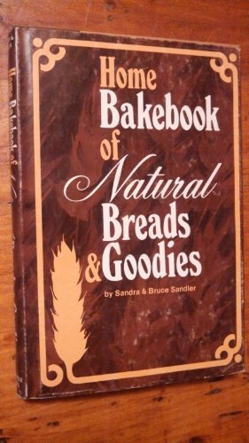 Home bakebook of natural breads & Goodies