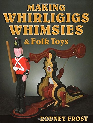 9780811708074: Making Whirligigs, Whimsies, & Folk Toys