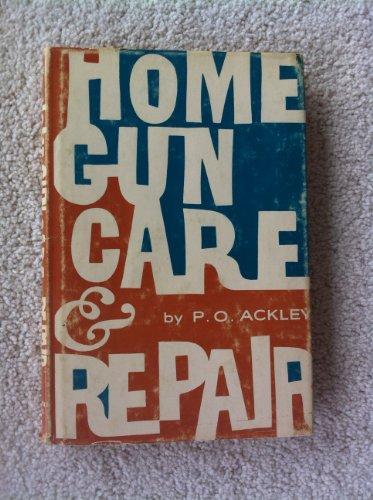 Home gun care & repair,: Ackley, Parker O