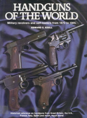 9780811708166: Handguns of the World: Military Revolvers and Self-Loaders from 1870 to 1945