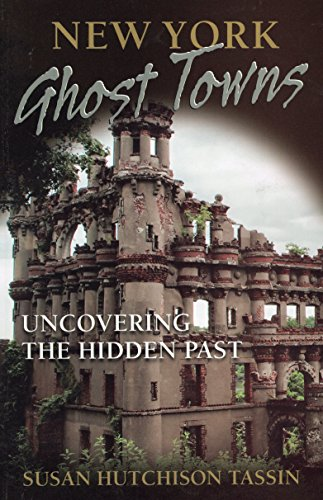 9780811708258: New York Ghost Towns: Uncovering the Hidden Past