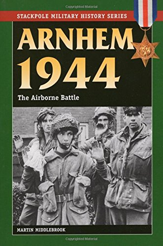 9780811708265: Arnhem 1944: The Airborne Battle (Stackpole Military History)