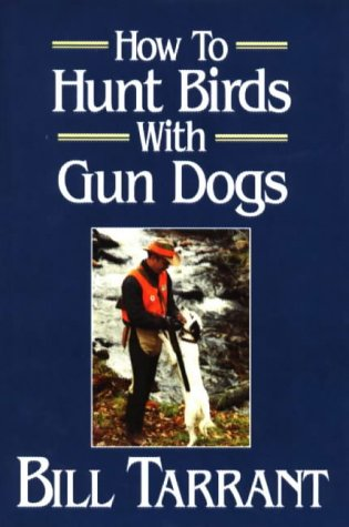 9780811708456: How to Hunt Birds With Gun Dogs