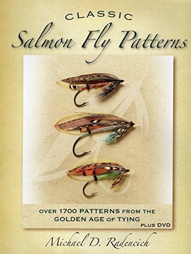 Classic Salmon Fly Patterns: The Bible of Salmon Patterns (Hardback): Michael Radencich