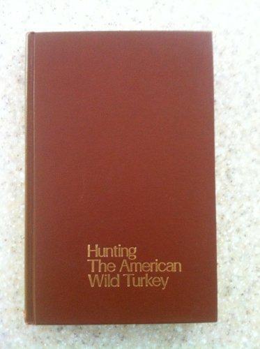 9780811708630: Hunting the American Wild Turkey