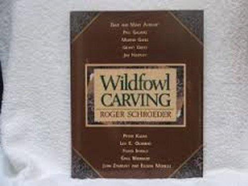 Wildfowl Carving: Schroeder, Roger
