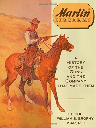 9780811708777: Marlin Firearms: A History of the Guns and the Company That Made Them